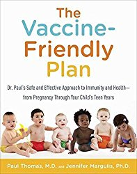 The Vaccine-Friendly Plan by Dr. Paul Thomas, MD and Jennifer Marulis, PhD