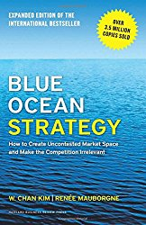 Blue Ocean Strategy by W Chan Kim