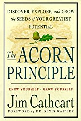 The Acorn Principle by Jim Cathcart