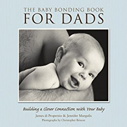 The Baby Bonding Book For Dads by Jennifer Margulis, PhD