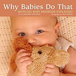 Why Babies Do That by Jennifer Margulis, PhD